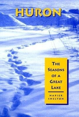 Huron: The Seasons of a Great Lake als Buch