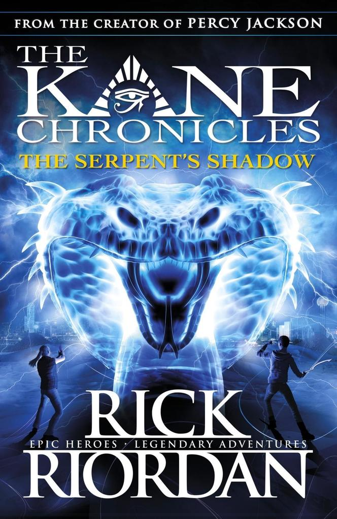 The Serpent´s Shadow (The Kane Chronicles Book ...