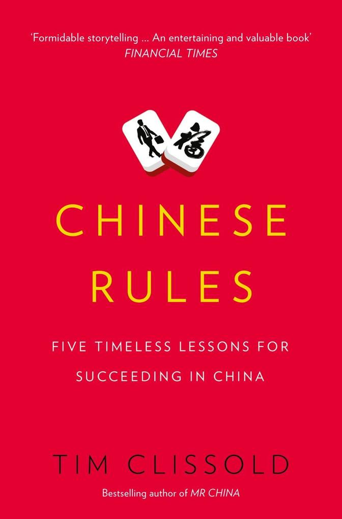Chinese Rules: Five Timeless Lessons for Succee...