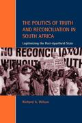 The Politics of Truth and Reconciliation in South Africa: Legitimizing the Post-Apartheid State