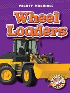 Wheel Loaders als eBook Download von Derek Zobel