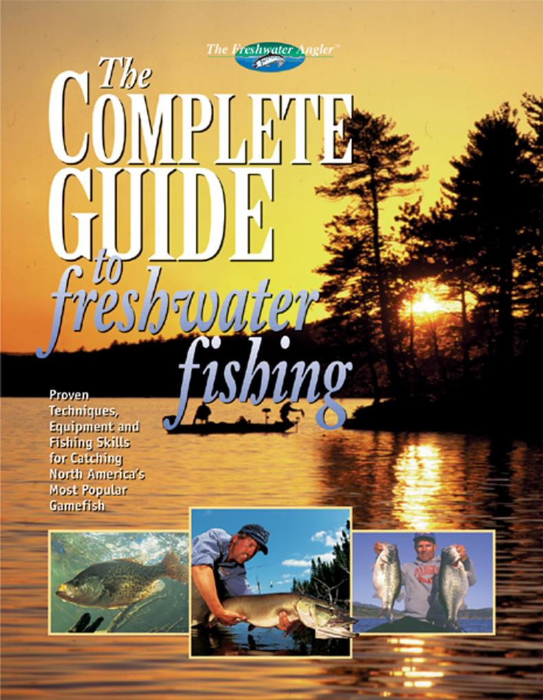 The Complete Guide to Freshwater Fishing als eB...