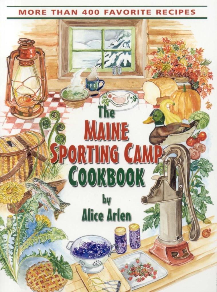 Maine Sporting Camp Cookbook als eBook Download...