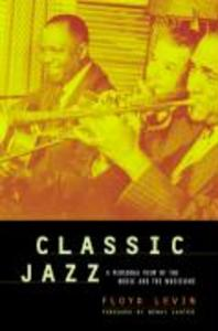Classic Jazz: A Personal View of the Music and the Musicians als Taschenbuch