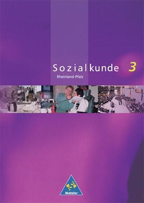 Metzler Sozialkunde 3. Schülerband. Rheinland-Pfalz. Neubearbeitung als Buch