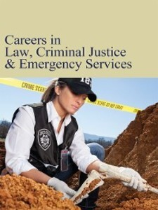 Careers in Law, Criminal Justice & Emergency Se...