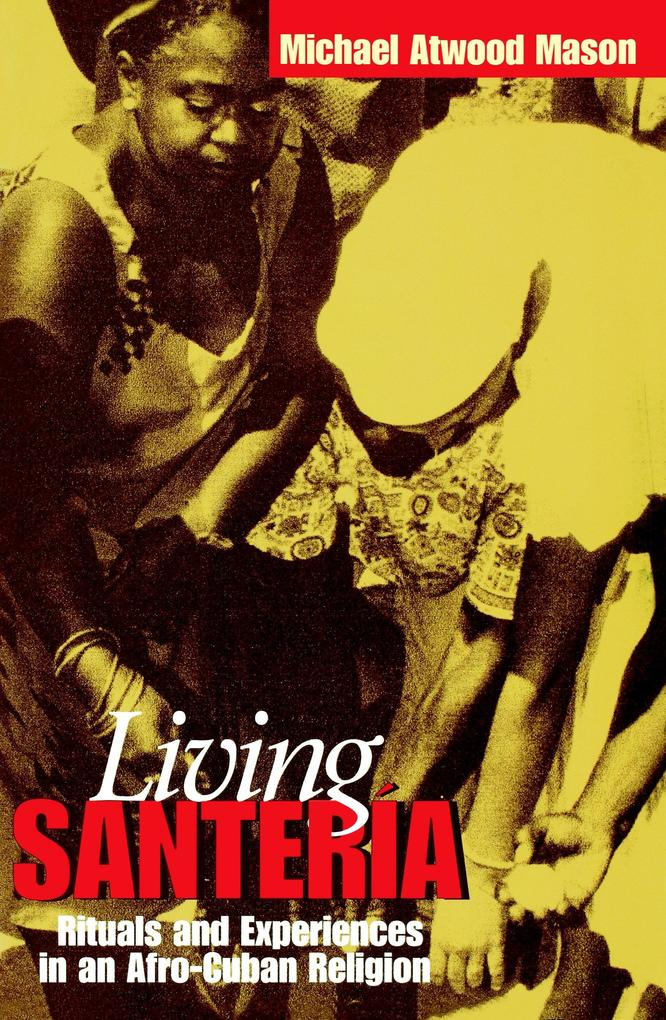 Living Santer?a: Rituals and Experiences in an Afro-Cuban Religion als Taschenbuch
