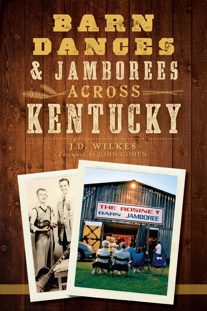 Barn Dances and Jamborees Across Kentucky als e...