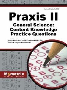 Praxis II General Science Content Knowledge Pra...