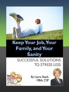 Keep Your Job, Your Family, and Your Sanity als...