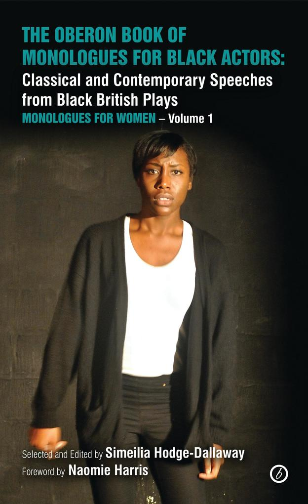 The Oberon Book of Monologues for Black Actors:...