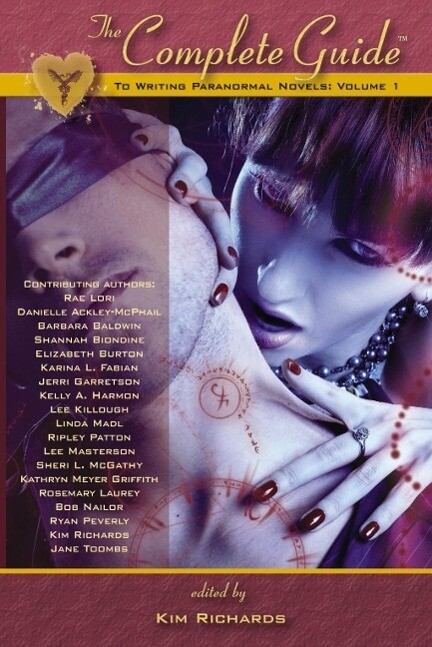 Complete Guide to Writing the Paranormal Novel:...