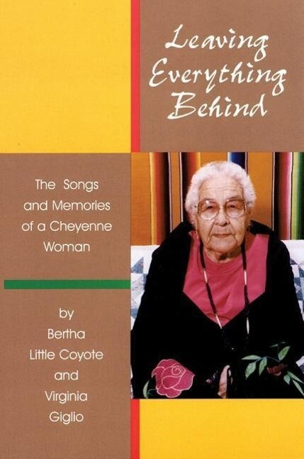 Leaving Everything Behind: The Songs and Memories of a Cheyenne Woman als Hörbuch