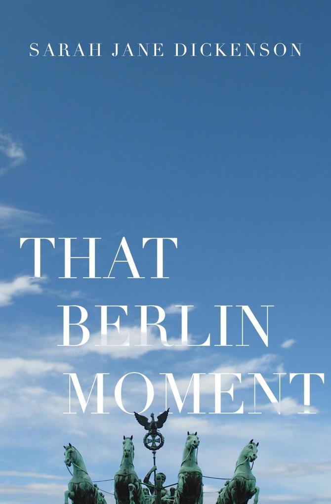 That Berlin Moment als eBook Download von Sarah...