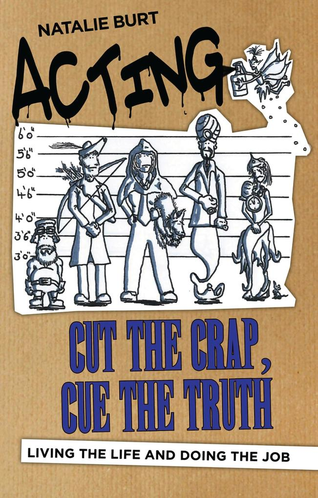 Acting: Cut the Crap, Cue the Truth - Living th...