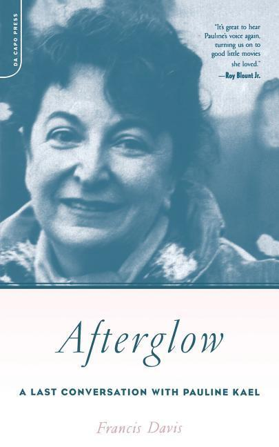 Afterglow: A Last Conversation with Pauline Kael als Taschenbuch
