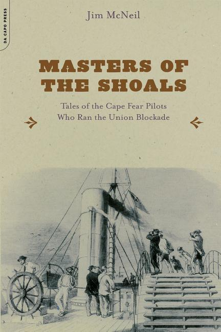 Masters of the Shoals: Tales of the Cape Fear Pilots Who Ran the Union Blockade als Taschenbuch