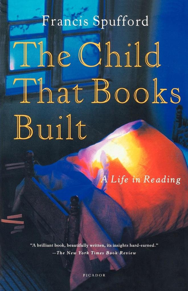 The Child That Books Built: A Life in Reading als Taschenbuch