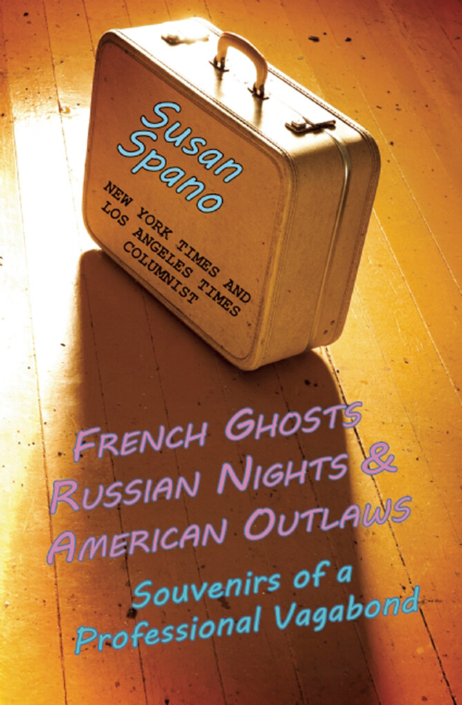 French Ghosts, Russian Nights, and American Out...