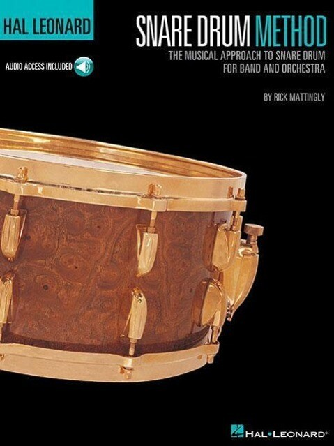 Hal Leonard Snare Drum Method: The Musical Approach to Snare Drum for Band and Orchestra als Taschenbuch