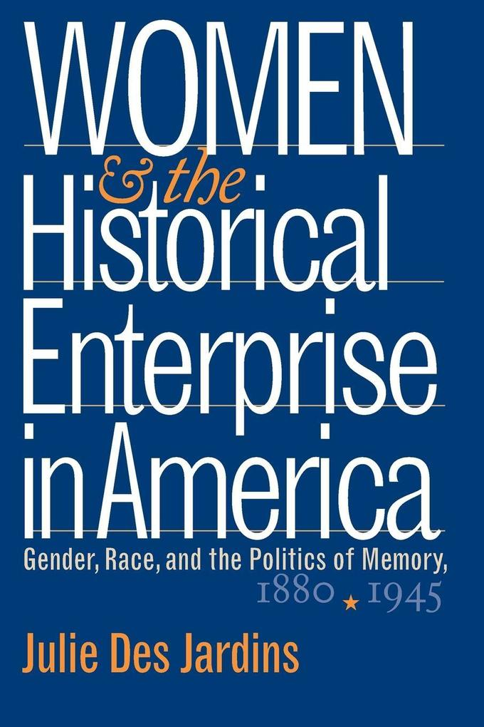Women and the Historical Enterprise in America als Taschenbuch