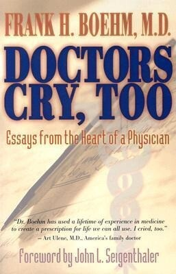 Doctors Cry, Too: Essays from the Heart of a Physician als Taschenbuch