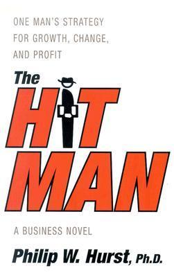 The Hit Man: One Man's Strategy for Growth, Change, and Profit als Buch