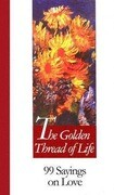 Golden Thread of Life: 99 Sayings on Love
