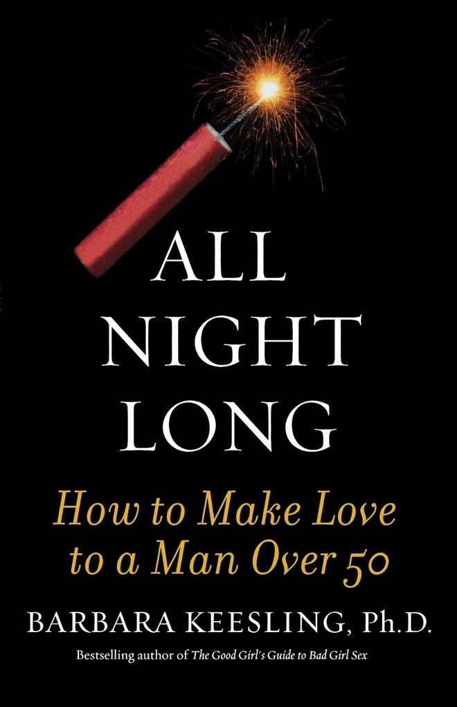 All Night Long: How to Make Love to a Man Over 50 als Taschenbuch