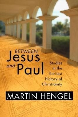 Between Jesus and Paul: Studies in the Earliest History of Christianity als Taschenbuch