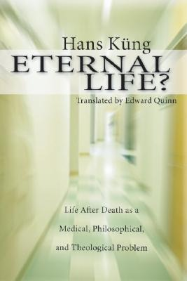 Eternal Life?: Life After Death as a Medical, Philosophical, and Theological Problem als Taschenbuch