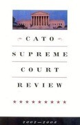 Cato Supreme Court Review, 2002-2003