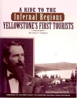 A Ride to the Infernal Regions: Yellowstone's First Tourists als Taschenbuch