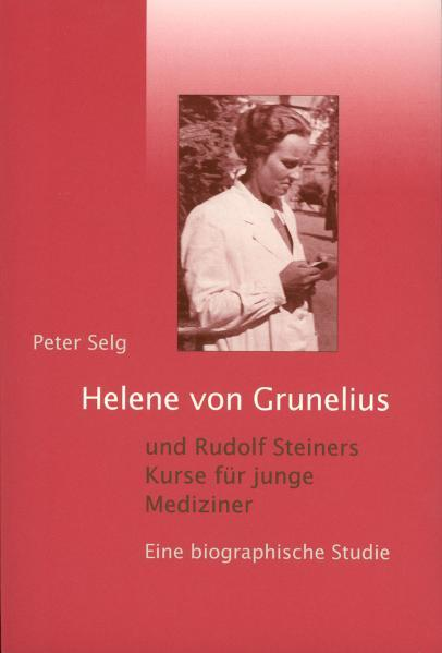 Helene von Grunelius und Rudolf Steiners Kurse für junge Mediziner als Buch