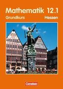 Mathematik 12/1. Sekundarstufe 2. Schülerbuch. Grundkurs. Hessen