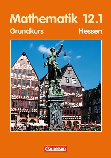 Mathematik 12/1. Sekundarstufe 2. Schülerbuch. Grundkurs. Hessen als Buch