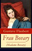Frau Bovary (Madame Bovary) - Vollständige deutsche Ausgabe