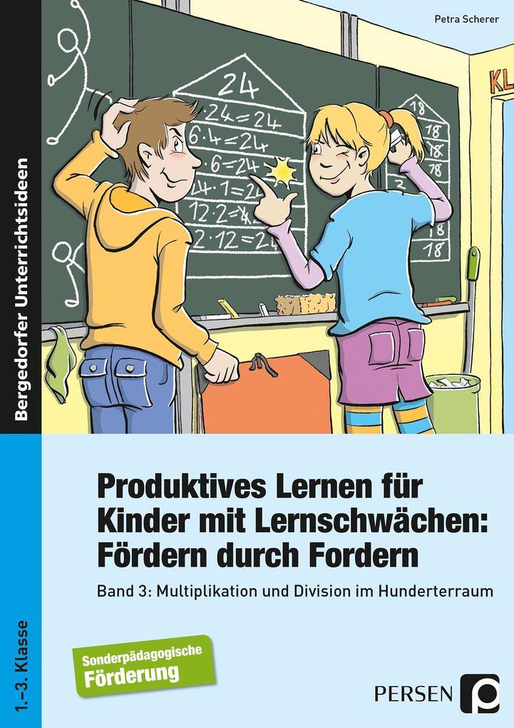 Produktives Lernen für Kinder mit Lernschwächen 3. Multiplikation und Division im Hunderterraum als Buch