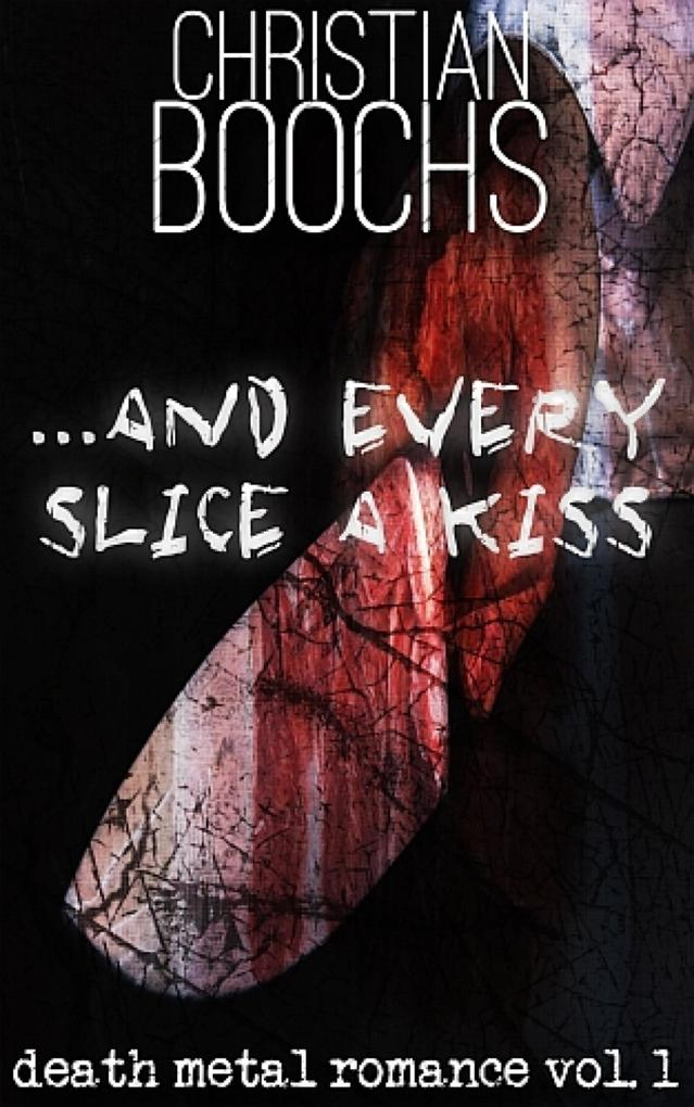 ... and every slice a kiss als eBook