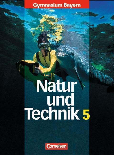 Natur und Technik. Naturwissenschaften 5. Schülerbuch. Gymnasium. Bayern als Buch