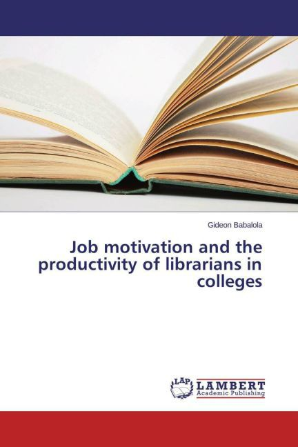 Job motivation and the productivity of libraria...