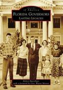 Florida Governors:: Lasting Legacies