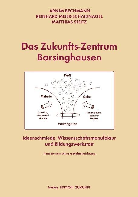 Das Zukunfts-Zentrum Barsinghausen - Ideenschmiede, Wissenschaftsmanufaktur und Bildungswerkstatt als Buch