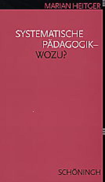 Systematische Pädagogik - Wozu? als Buch