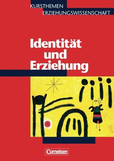 Kursthemen Erziehungswissenschaft 6. Identität und Erziehung als Buch