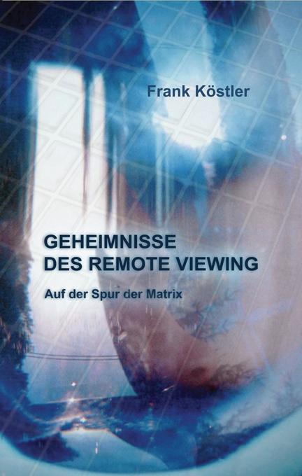 Geheimnisse des Remote Viewing als Buch