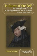 In Quest of the Self: Masquerade and Travel in the Eighteenth-Century Novel. Fielding, Smollett, Sterne