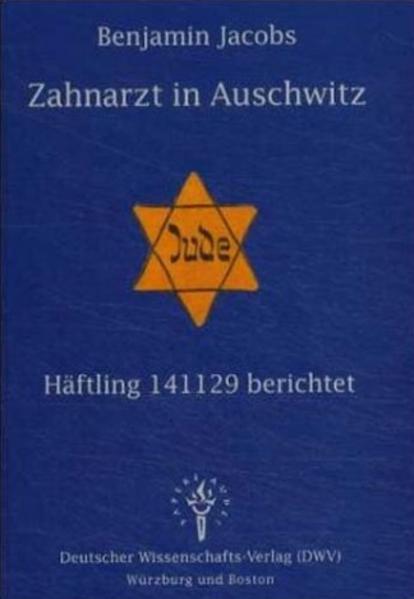 Zahnarzt in Auschwitz. Häftling 141129 berichtet als Buch