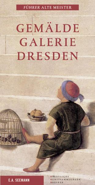 Gemäldegalerie Dresden. Alte Meister als Buch
