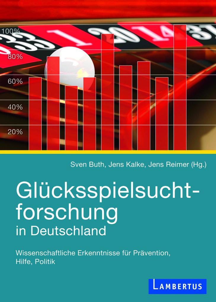 Glücksspielsuchtforschung in Deutschland als eB...